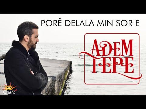 Adem Tepe - Porê Delala Min Sor e