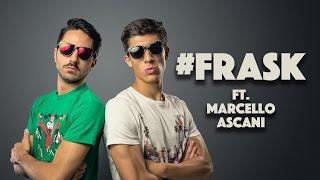 Le risposte che avete sempre sognato ft. Marcello ASKani - #FRASK