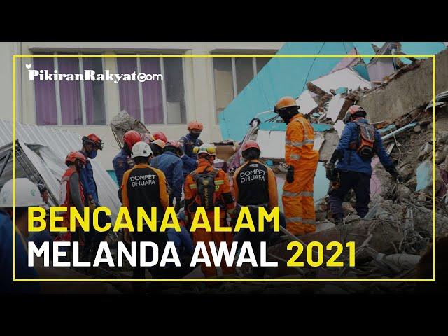 Bencana Alam Melanda Awal 2021, BNPB Catat Ribuan Korban Terdampak dari Gempa, Longsor hingga Banjir