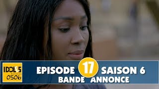 IDOLES - saison 6 - épisode 17 : la bande annonce