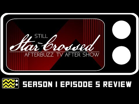 Download Still Star-Crossed Season 1 Episode 5 Review & After Show   AfterBuzz TV