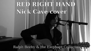Red Right Hand (Nick Cave cover) - Ralph Beeby & the Elephant Collective