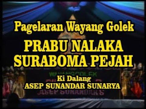 Wayang Golek: PRABU NALAKA SURABOMA PEJAH - Asep Sunandar Sunarya