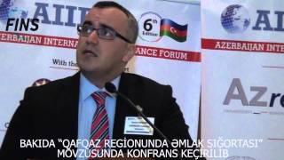 """Bakıda """"Qafqaz regionunda əmlak sığortası"""" mövzusunda konfrans keçirilib"""
