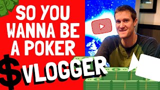 How to Be A YouTube Poker Vlogger - with Brad Owens
