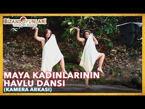 Bizans Oyunları - Maya Kadınlarının Havlu Dansı (Kamera Arkası)