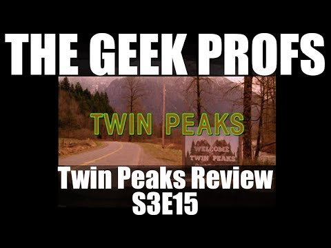 The Geek Profs: Review of Twin Peaks S3E15