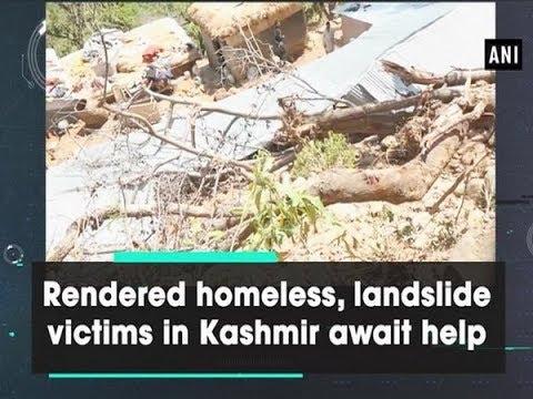 Rendered homeless, landslide victims in Kashmir await help - Jammu and Kashmir News