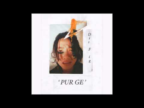 Dis Fig - PURGE [PTP2013] (Full Album) Mp3