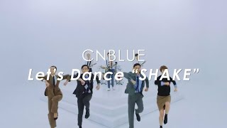 CNBLUE -11th single「SHAKE」振付動画