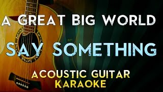 Say Something - A Great Big World, Christina Aguilera | Acoustic Guitar Karaoke Instrumental Lyrics