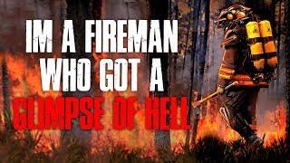 """I'm A Fireman Who Got A Glimpse Of H*ll"" Creepypasta"