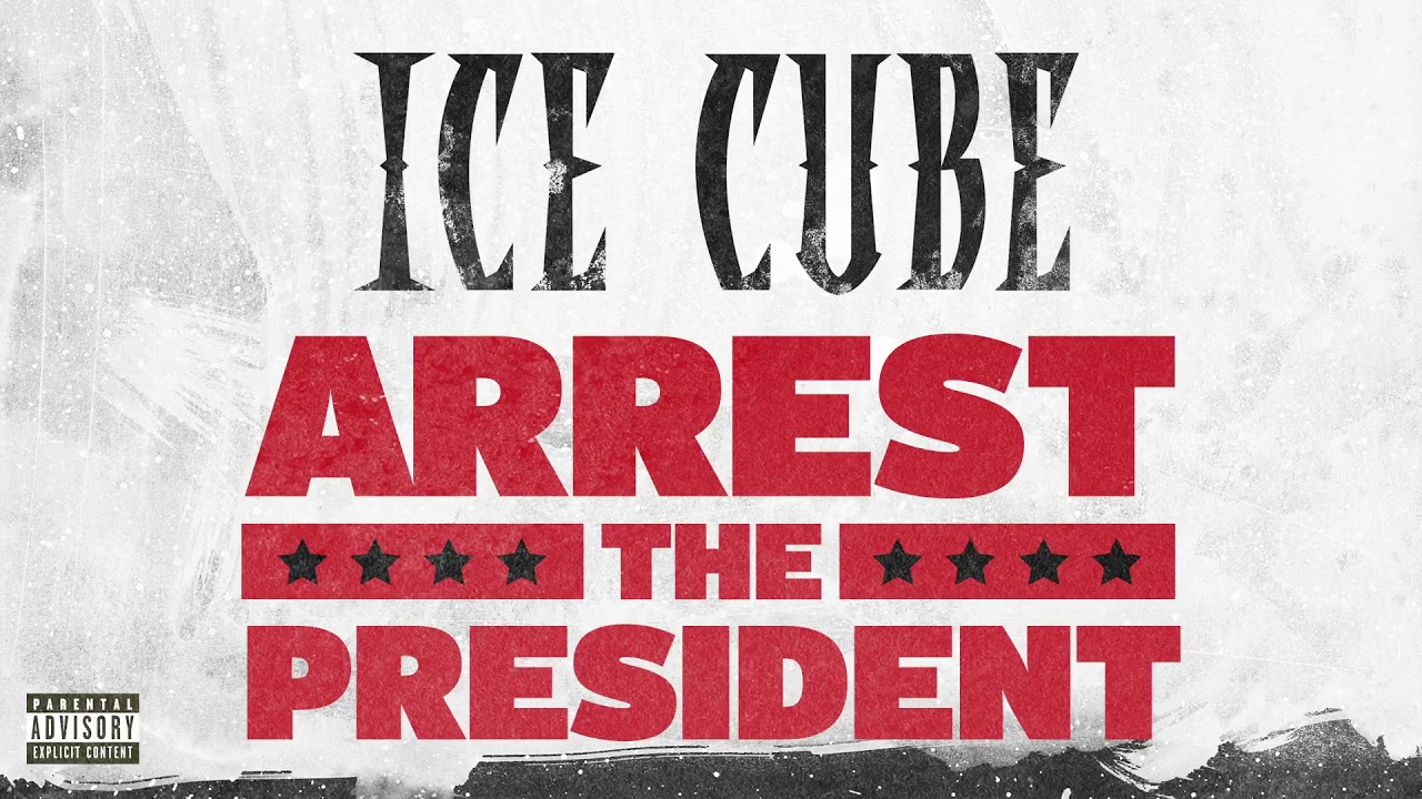 ice-cube-arrest-the-president-audio-ice-cube-cubevision
