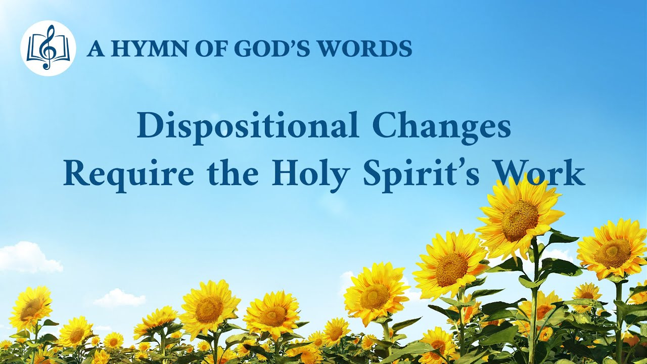 """""""Dispositional Changes Require the Holy Spirit's Work"""" 