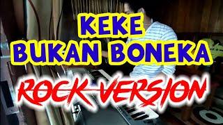 KEKE BUKAN BONEKA - rahmawati kekeyi putri cantikka | Rock/Metal Version