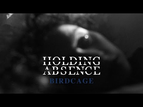 Holding Absence - Birdcage (Official Lyric Video)