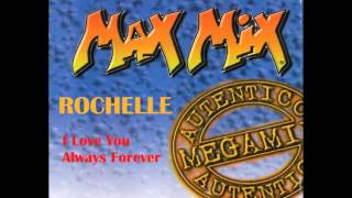 ROCHELLE  -  I LOVE YOU ALWAYS FOREVER (1997)