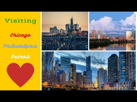 Chicago, Philadelphia, Detroit
