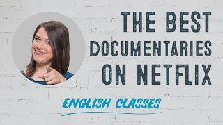 The best documentaries on Netflix | ABA English