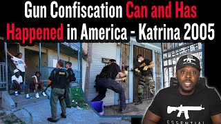 Gun Confiscation Can and Has Happened in America - Katrina 2005