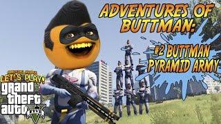 Adventures of Buttman #2: BUTTMAN PYRAMID ARMY! (Annoying Orange GTA V)
