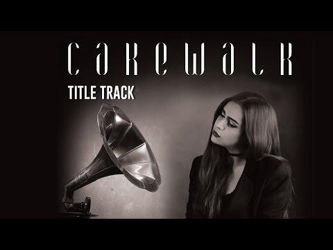 Cakewalk | Title Track | Kamakshi Khanna