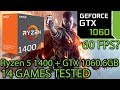 Ryzen 5 1400 paired with a GTX 1060 6GB - Enough for 60 fps? - 14 Games Tested