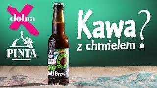 Kawa z chmielem? - Hop Cold Brew - Pinta feat. Dobra Palarnia Kawy