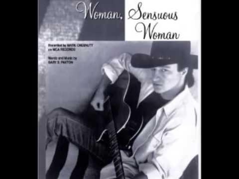 Mark Chesnutt -- Woman, Sensuous Woman