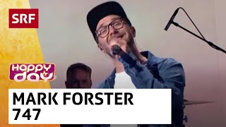 Mark Forster: 747 | Happy Day | SRF Musik