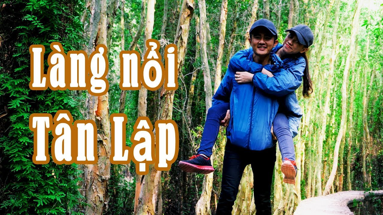 Review  Phượt Làng Nổi Tân Lập – đi bộ xuyên rừng Tràm | Duy Jungle