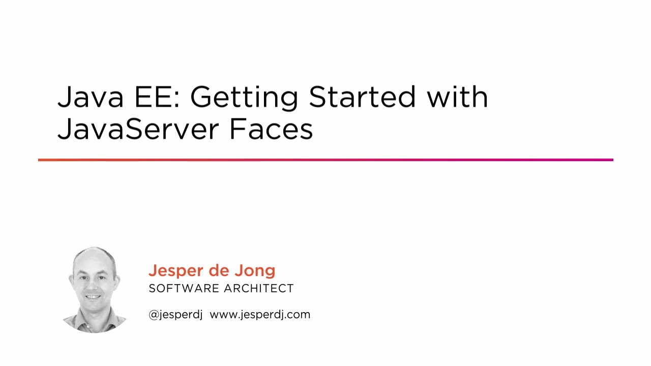 Java EE: Getting Started with JavaServer Faces | Pluralsight