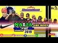 NAIJA GBE BODY CLUB VIBE MIX 2019 DJ BLAZE ITALY/Olamide/Wizkid/Timaya/Rema/Phyno.Mp3