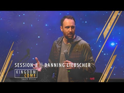 SESSION 2 || BANNING LIEBSCHER  || KINGDOM COME SA 2018