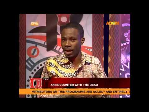 An Encounter With the Dead - Pampaso on Adom TV (15-1-15)