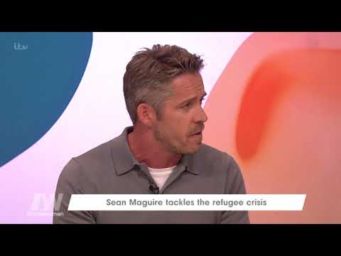 Sean Maguire Wants to Tackle the Refugee Crisis | Loose Women