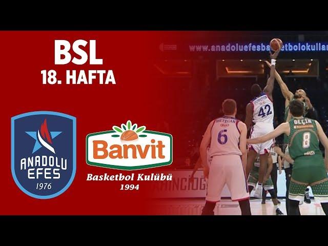 BSL 18. Hafta Özet | Anadolu Efes 93-85 Banvit