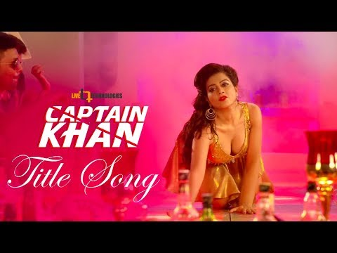 Captain Khan (Title Song) | Shakib Khan | Bubly | Captain Khan Bengali Movie 2018