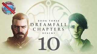 Dreamfall Chapters Book 3 part 10 Chapter 8 Crossings no commentary
