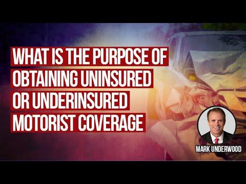 What is the purpose of obtaining uninsured or underinsured motorist coverage?