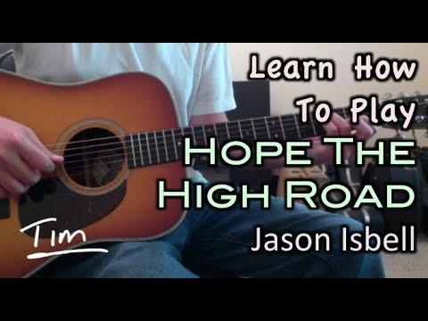 Jason Isbell Hope The High Road Guitar Lesson Chords And Tutorial