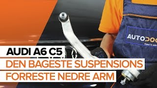 Sådan udskifter du den bageste suspensions forreste nedre arm på AUDI A6 C5 [GUIDE]