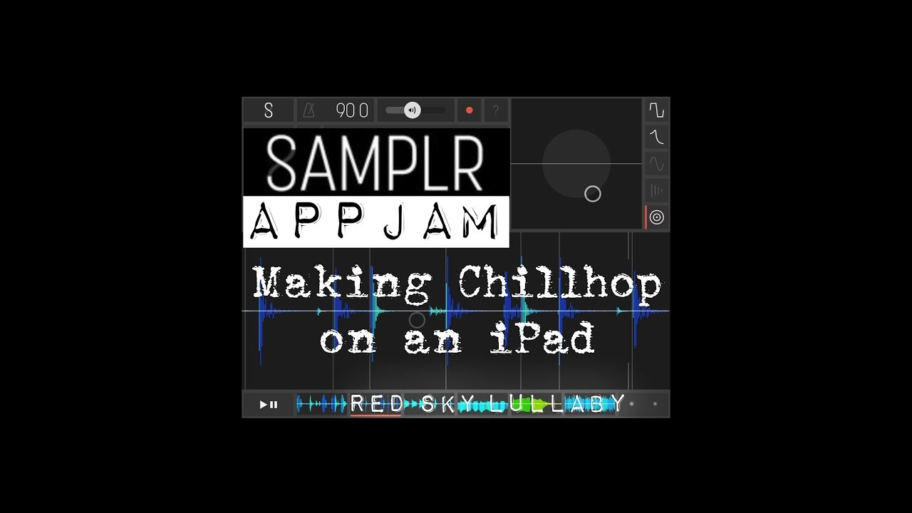Samplr APP JAM - Making Chillhop beats on an iPad
