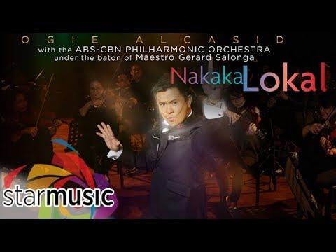 Ogie Alcasid - Nakakalokal (Official Lyric Video)