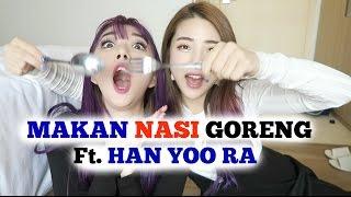 Gambar cover Makan NASI GORENG Ft. HAN YOO RA | SunnyDahye