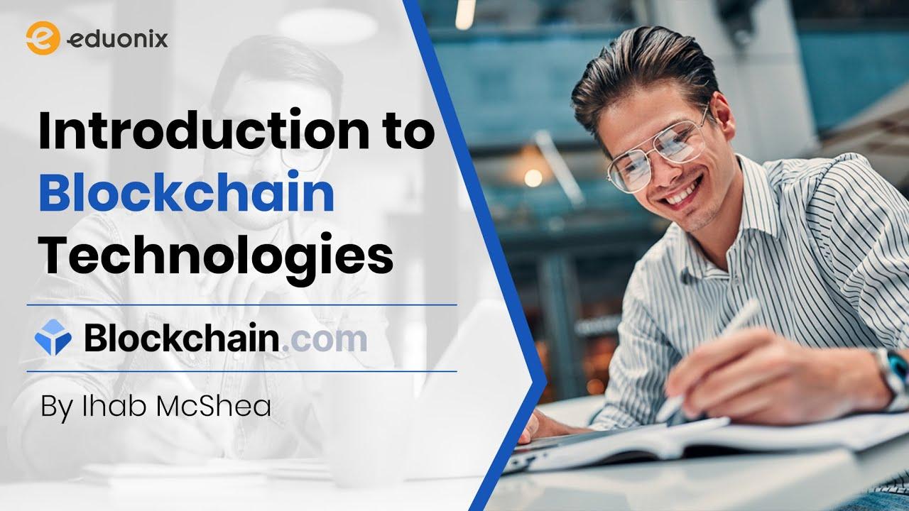 Introduction to Blockchain Technologies