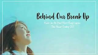 권진아 Kwon Jin Ah –Behind Our Break Up [Han|Rom|Eng] Lyrics This Flower Ending/Flower Ever After OST - Stafaband