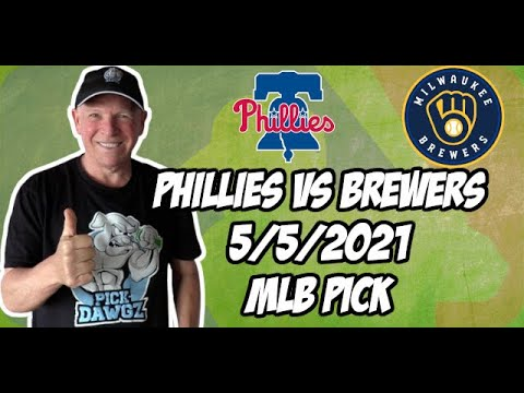 Philadelphia Phillies vs Milwaukee Brewers 5/5/21 MLB Pick and Prediction MLB Tips Betting Pick