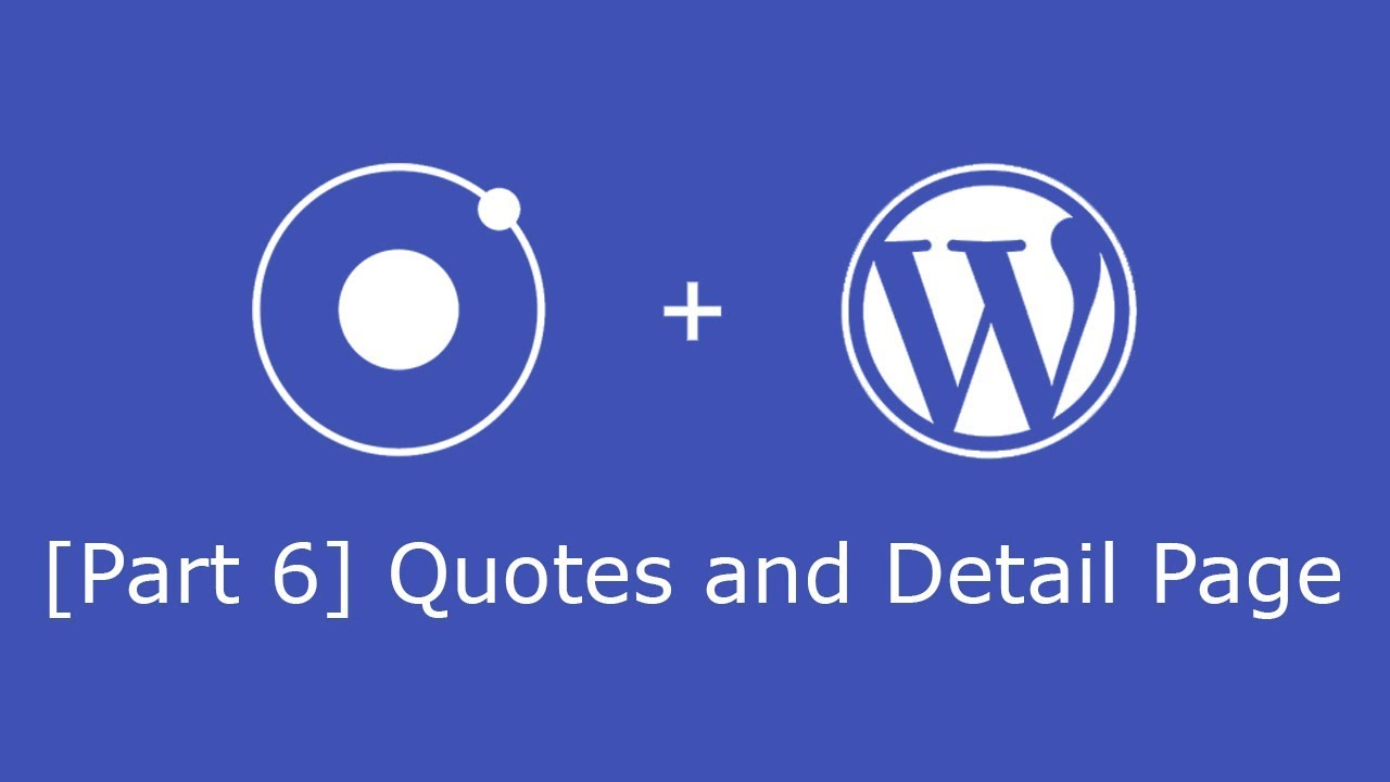 Wordpress Rest API and Ionic 3 CRUD [6] - Show Quotes and Quote Details