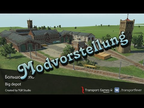 Transport Fever - grosses Depot [Modvorstellung]